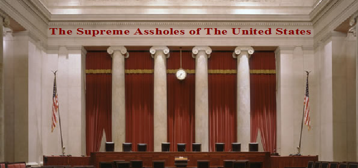 court assholes Supreme are